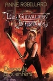 Anne Robillard - Les chevaliers d'Antarès  : Les Chevaliers d'Antarès 01 : Descente aux enfers - Descente aux enfers.