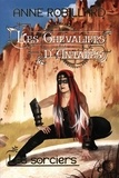 Anne Robillard - Les chevaliers d'Antarès  : Les Chevaliers d'Antarès 06 : Les sorciers - Les sorciers.