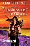 Anne Robillard - Les chevaliers d'Antarès  : Les Chevaliers d'Antarès 09 : Justiciers - Justiciers.