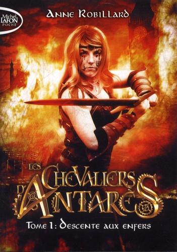 Les chevaliers d'Antarès Tome 1 Descente aux enfers