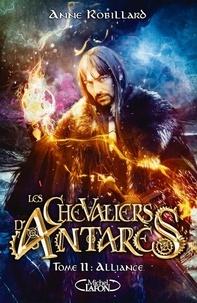 Anne Robillard - Les chevaliers d'Antarès Tome 11 : Alliance.