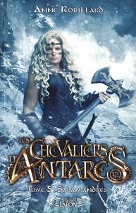 Anne Robillard - Les chevaliers d'Antarès Tome 5 : Salamandres.