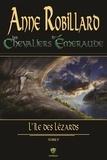Anne Robillard - Les Chevaliers d'Emeraude  : Les Chevaliers d'Émeraude 05 : L'île des lézards - L'île des lézards.