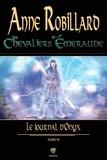 Anne Robillard - Les Chevaliers d'Emeraude  : Les Chevaliers d'Émeraude 06 : Le journal d'Onyx - Le journal d'Onyx.