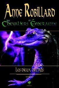 Anne Robillard - Les Chevaliers d'Emeraude  : Les Chevaliers d'Émeraude 08 : Les Dieux déchus - Les dieux déchus.