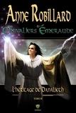 Anne Robillard - Les Chevaliers d'Emeraude  : Les Chevaliers d'Émeraude 09 : L'Héritage de Danalieth.