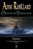 Anne Robillard - Les Chevaliers d'Emeraude  : Les Chevaliers d'Émeraude 12 : Irianeth.