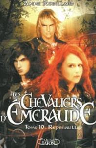 Ebooks manuels télécharger pdf Les Chevaliers d'Emeraude Tome 10 (Litterature Francaise) par Anne Robillard  9782749911540