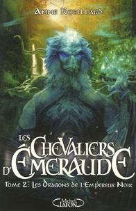 Téléchargez des ebooks pour mac Les Chevaliers d'Emeraude Tome 2 CHM en francais 9782749906621