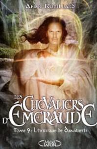Meilleur livre audio à télécharger Les Chevaliers d'Emeraude Tome 9 par Anne Robillard iBook PDB