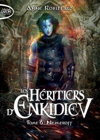 Les héritiers d'Enkidiev Tome 6 - Anne Robillard |
