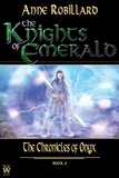 Anne Robillard - The Knights of Emerald  : The Knights of Emerald 06 : The Chronicles of Onyx - The Chronicles of Onyx.