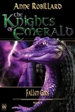Anne Robillard - The Knights of Emerald  : The Knights of Emerald 08 : Fallen Gods - Fallen Gods.