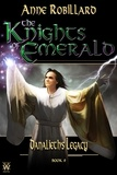 Anne Robillard - The Knights of Emerald  : The Knights of Emerald 09 : Danalieth's Legacy - Danalieth's Legacy.