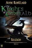 Anne Robillard - The Knights of Emerald  : The Knights of Emerald 10 : Retaliation - Retaliation.