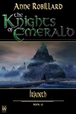 Anne Robillard - The Knights of Emerald  : The Knights of Emerald 12 : Irianeth - Irianeth.