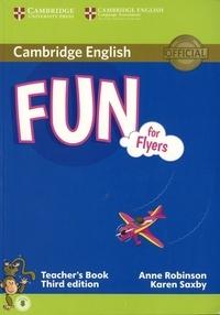 Anne Robinson et Karen Saxby - Fun for Flyers - Teacher's Book.
