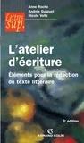 Anne Roche et Andrée Guiguet - L'atelier d'écriture - Éléments pour la rédaction du texte littéraire.
