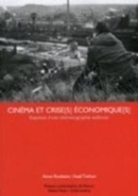 Anne Roekens et Axel Tixhon - Cinéma et crise(s) économique(s) - Esquisse d'une cinématographie wallonne.