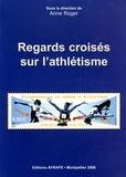 Anne Roger - Regards croisés sur l'athlétisme.