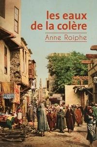 Anne Roiphe - Les eaux de la colère.