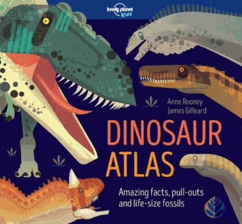 Anne Rooney et James Gilleard - Dinosaur atlas - Amazing facts, pull-outs and life-size fossils.
