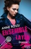 Anne Rossi - Ensemble - Layla : épisode 1.