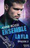 Anne Rossi - Ensemble - Layla : épisode 2.