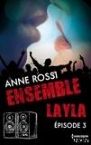 Anne Rossi - Ensemble - Layla : épisode 3.