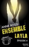 Anne Rossi - Ensemble - Layla : épisode 4.