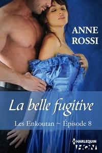 Anne Rossi - La belle fugitive - Les Enkoutan - Episode 8.