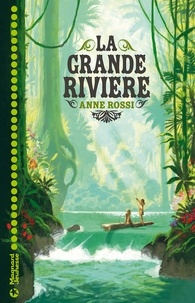 Anne Rossi - La grande rivière.