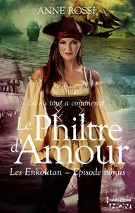 Anne Rossi - Le philtre d'amour - Les Enkoutans - Episode bonus.