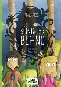 Anne Rossi et  Anbleizdu - Le sanglier blanc.