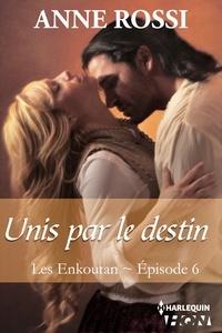Anne Rossi - Unis par le destin - Les Enkoutan - Episode 6.