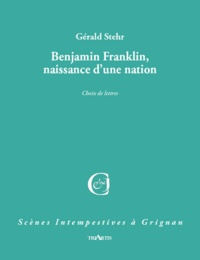 Anne Rotenberg - Benjamin Franklin, naissance d'une nation.