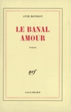 Anne Rothiot - Le Banal Amour.