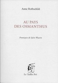 Anne Rothschild - Au pays des Osmanthus.