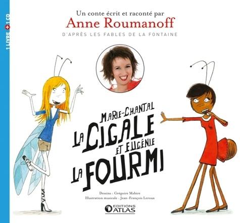 Marie Chantal La Cigale Et Eugenie La Fourmi De Anne Roumanoff