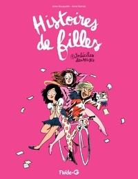 Anne Rouquette et Anne Barrois - Histoires de filles Tome 1 : Imbéciles heureuses.