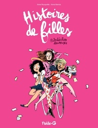 Anne Rouquette et Anne Barrois - Histoires de filles (Tome 1) - Imbéciles heureuses.