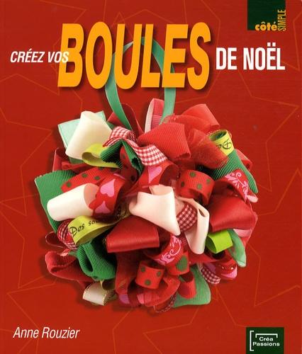 Anne Rouzier - Créez vos boules de Noël.