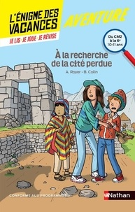 Anne Royer et Bénédicte Colin - A la recherche de la cité perdue - Du CM2 à la 6e.