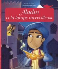 Aladin et la lampe merveilleuse - Anne Royer |