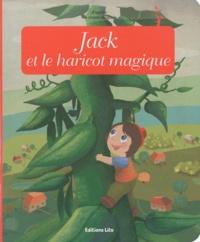 Anne Royer et Sandrine Revel - Jack et le haricot magique.