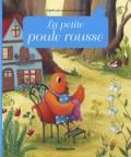 Anne Royer et Crescence Bouvarel - La petite poule rousse.