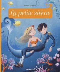 Anne Royer et Carole Gourrat - La petite sirène.
