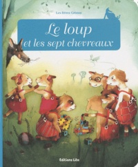 Anne Royer et Xavière Devos - Le loup et les sept chevreaux.