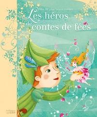 Anne Royer - Les héros de contes de fées.