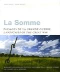 Anne Roze et John Foley - La Somme - Paysages de la Grande Guerre, Edition bilingue français-anglais.